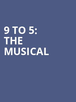 9 to 5: The Musical at Savoy Theatre