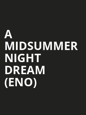 A Midsummer Night Dream (eno) at London Coliseum