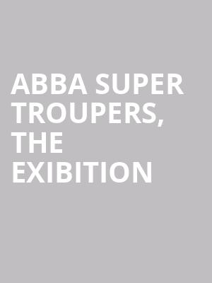 ABBA Super Troupers, The Exibition at O2 Arena