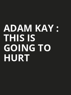 Adam Kay : This Is Going To Hurt at Lyric Theatre
