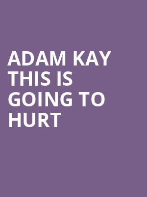 Adam Kay This Is Going To Hurt at Vaudeville Theatre