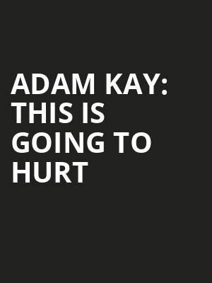 Adam Kay: This Is Going to Hurt  at Lyric Theatre