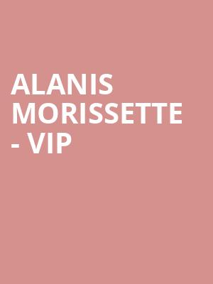Alanis Morissette - VIP at Eventim Hammersmith Apollo