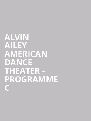 Alvin Ailey American Dance Theater - Programme C at Sadlers Wells Theatre