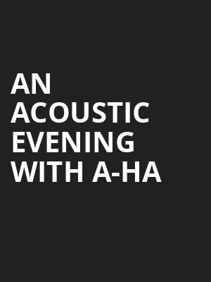 An Acoustic Evening with A-HA at O2 Arena