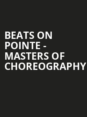 Beats on Pointe - Masters of Choreography at Peacock Theatre