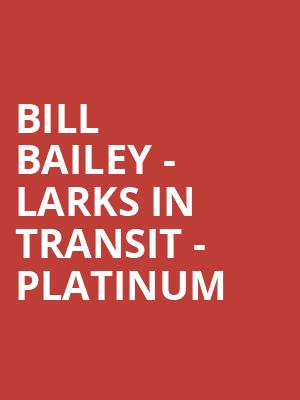 Bill Bailey - Larks In Transit - Platinum at Wyndhams Theatre