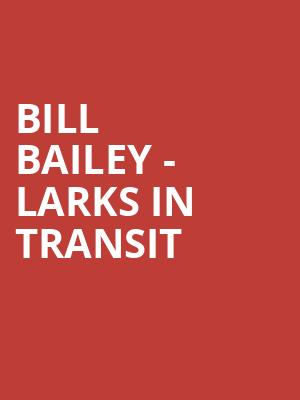 Bill Bailey - Larks in Transit at Eventim Hammersmith Apollo