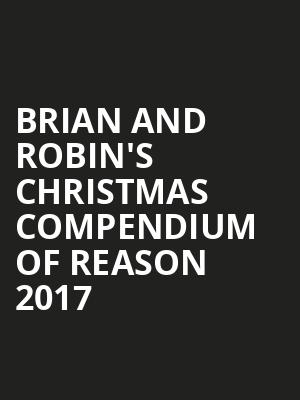 Brian and Robin%27s Christmas Compendium of Reason 2017 at Eventim Hammersmith Apollo