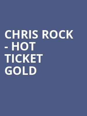 Chris Rock - Hot Ticket Gold at O2 Arena