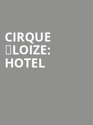 Cirque Éloize: Hotel at Peacock Theatre