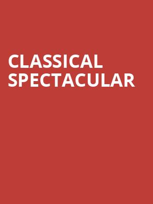 Classical Spectacular at Royal Albert Hall