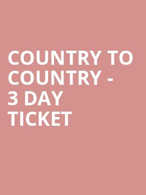 Country to Country - 3 Day Ticket at O2 Arena