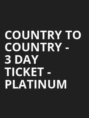 Country to Country - 3 Day Ticket - Platinum at O2 Arena