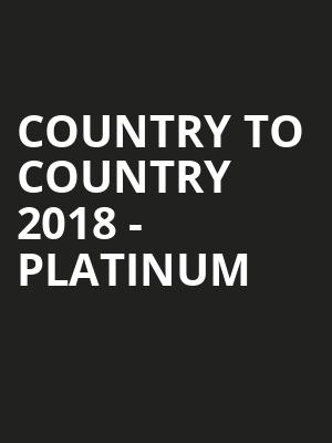 Country to Country 2018 - Platinum at O2 Arena