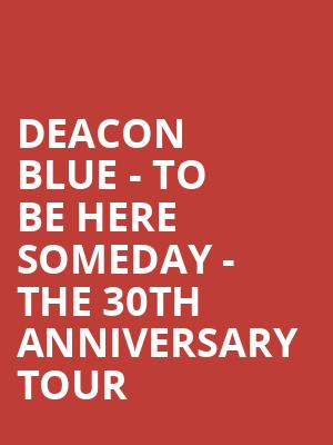 Deacon Blue - To Be Here Someday - The 30th Anniversary Tour at Eventim Hammersmith Apollo