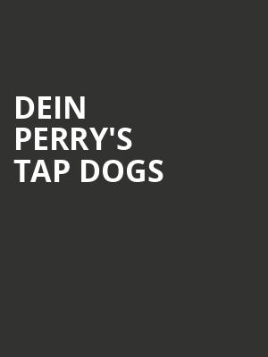 Dein Perry's Tap Dogs at Peacock Theatre