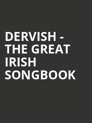 Dervish - The Great Irish Songbook at London Palladium