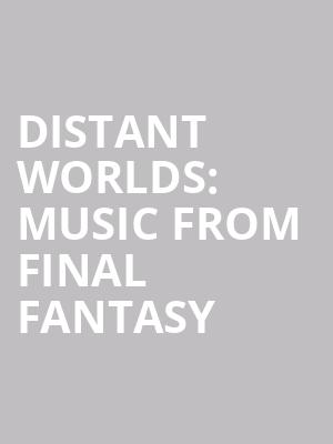 Distant Worlds%3A Music from Final Fantasy at Royal Albert Hall