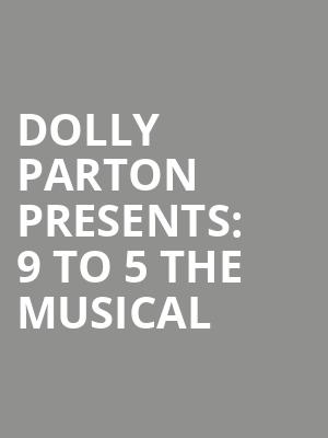 Dolly Parton presents: 9 to 5 The Musical at Savoy Theatre