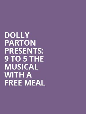 Dolly Parton presents: 9 to 5 the Musical with a Free Meal at Savoy Theatre