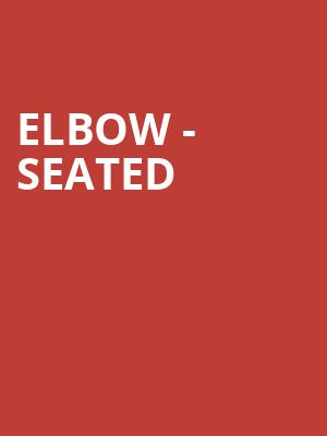 Elbow - Seated at O2 Arena