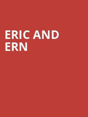 Eric and Ern at Duke of Yorks Theatre