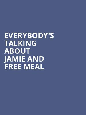 Everybody's Talking About Jamie and Free Meal at Apollo Theatre