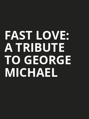 Fast Love: A Tribute to George Michael at Eventim Hammersmith Apollo
