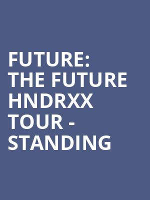 Future%3A The Future HNDRXX Tour - Standing at O2 Arena
