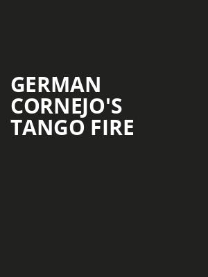 German Cornejo's Tango Fire at Peacock Theatre