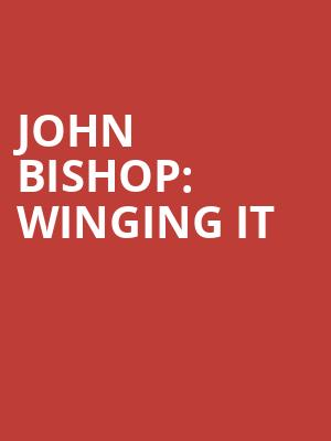 John Bishop: Winging It at London Palladium