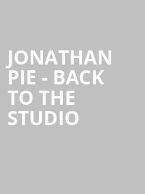 Jonathan Pie - Back to The Studio at Eventim Hammersmith Apollo