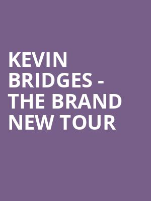 Kevin Bridges - The Brand New Tour at Eventim Hammersmith Apollo