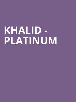Khalid - Platinum at Eventim Hammersmith Apollo