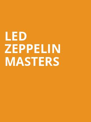 Led Zeppelin Masters at Eventim Hammersmith Apollo