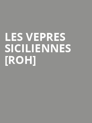 Les Vepres Siciliennes %5Broh%5D at Royal Opera House
