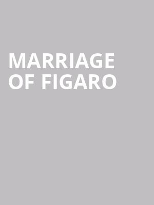 Marriage of Figaro  at London Coliseum