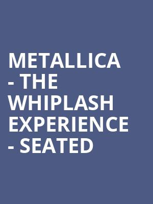 Metallica - The Whiplash Experience - Seated at O2 Arena
