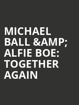 Michael Ball %26 Alfie Boe%3A Together Again at O2 Arena