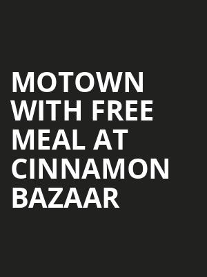 Motown with free meal at Cinnamon Bazaar at Shaftesbury Theatre
