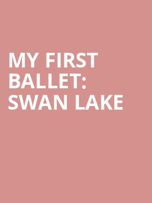 My First Ballet: Swan Lake at Peacock Theatre