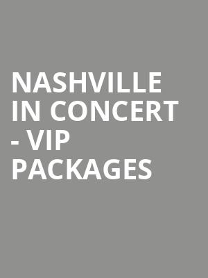 Nashville in Concert - VIP Packages at O2 Arena