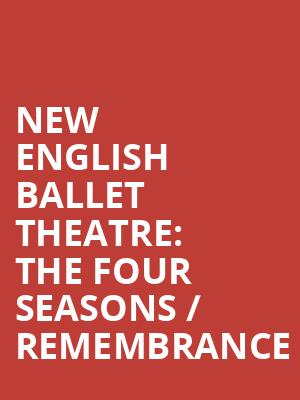 New English Ballet Theatre: The Four Seasons / Remembrance at Peacock Theatre