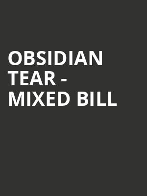 Obsidian Tear - Mixed Bill at Royal Opera House