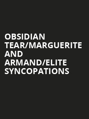 Obsidian Tear/Marguerite and Armand/Elite Syncopations at Royal Opera House