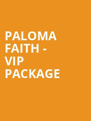 Paloma Faith - VIP Package at O2 Arena