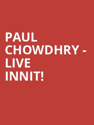 Paul Chowdhry - Live Innit! at Eventim Hammersmith Apollo
