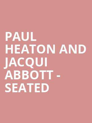 Paul Heaton and Jacqui Abbott - Seated at Eventim Hammersmith Apollo