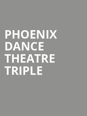 Phoenix Dance Theatre Triple at Peacock Theatre